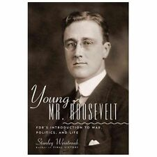 YOUNG MR.ROOSEVELT:FDR'S INTRODUCTION TO WAR,POLITICS & LIFE STANLEY WEINTRAUB