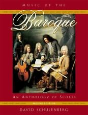 Music of the Baroque : An Anthology of Scores by David Schulenberg (2008,...