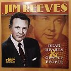 JIM REEVES - DEAR HEARTS AND GENTAL PEOPLE - NEW CD Best Of Greatest Hits