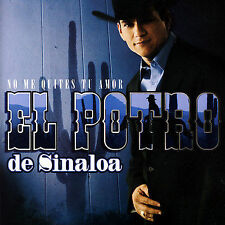 El Potro De Sinaloa No Me Quites Tu Amor CD ***NEW***