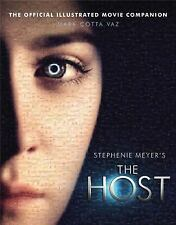 The Host: the Official Illustrated Movie Companion by Mark Cotta Vaz 2012 Paper