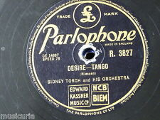 78rpm SIDNEY TORCH ORCH desire tango / song of the maggie R 3827