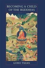 Becoming a Child of the Buddhas: A Simple Clarification of the Root Verses of Se
