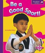 Be a Good Sport! (Spyglass Books)