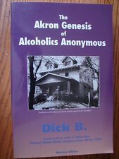 The Akron Genesis of Alcoholics Anonymous Vol. 3 by Dick B. Recovery Founders AA
