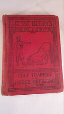 Jesse Beery's Practical System of Colt Training and Horse Breaking  1896