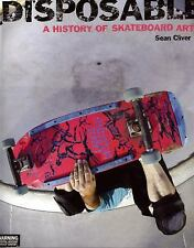Disposable: A History of Skateboard Art by Sean Cliver
