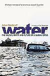 Water: The Causes, Costs, and Future of a Global Crisis, Caldecott, Julian, New
