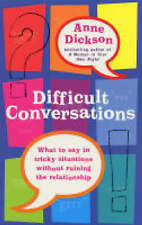 Difficult Conversations: What to say in tricky situations without ruining the re
