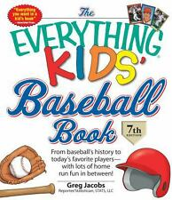 The Everything KIDS' Baseball Book: From  baseball's history to today's favorite