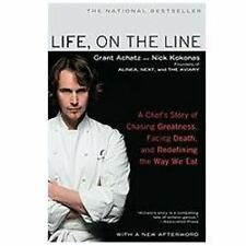 Life, on the Line : A Chef's Story of Chasing Greatness, Facing Death, and Rede…