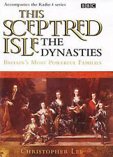 Christopher Lee This Sceptred Isle: Dynasties - Britain's Most Powerful Families