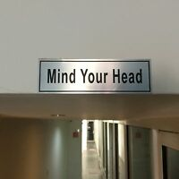 Mind Your Head Sign Engraved in Various Colours 5/12 CM With Adhesive Free P&P