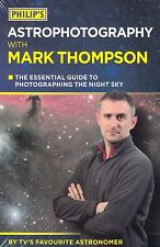 Philip's Astrophotography with Mark Thompson BRAND NEW BOOK (Paperback 2014)