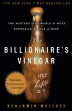 The Billionaire's Vinegar : The Mystery of the World's Most Expensive Bottle...