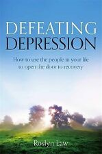NEW - Defeating Depression: How to use the people in your life to open the door