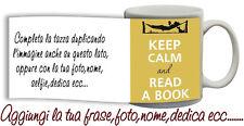 Tazza keep Calm and read a book - libro con nome,foto,dedica,ecc Idea Regalo