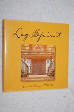 Log Spirit by Linda White (2000, Hardcover) LOG CABINS Homes Bldngs COLLECTIBLE