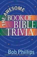 The Awesome Book of Bible Trivia by Phillips, Bob