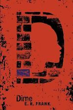 Dime by E. R. Frank (2015, Hardcover)