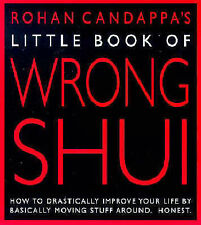 Rohan Candappa Little Book of Wrong Shui: How to Drastically Improve Your Life b