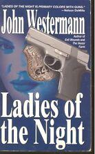 Ladies of the Night by John Westermann (2004, Paperback)