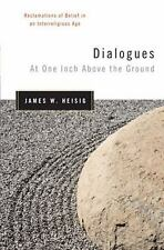Dialogues at One Inch Above the Ground: Reclamations of Belief in an Interreligi