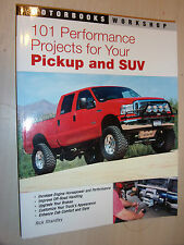 101 Performance Projects for Your Pickup and SUV ( Motorbooks Workshop Manual )