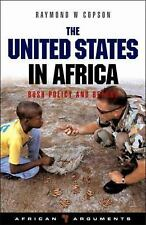 The United States in Africa: Bush Policy and Beyond (African Arguments) by Cops