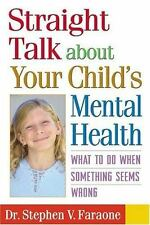 Straight Talk about Your Child's Mental Health: What to Do When Someth-ExLibrary