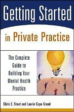 Getting Started in Private Practice: The Complete Guide to Building Your Mental