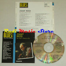 CD JIMMY REED You don't have to BLUES COLLECTION 1993 DeAGOSTINI mc lp dvd vhs