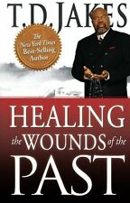 Healing the Wounds of the Past by T. D. Jakes, (Paperback), Destiny Image , New,