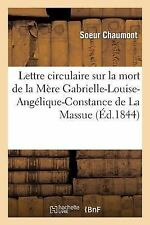 Lettre Circulaire Sur la Mort de la Mere Gabrielle-Louise-Angelique-Constance...