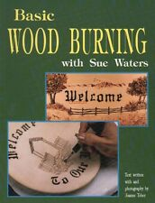 Basic Wood Burning with Sue Waters - 250 color photos, patterns