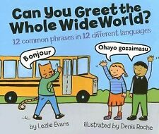 Can You Greet the Whole Wide World?: 12 Common Phrases in 12 Different Languages