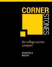 Cornerstones for College Success Compact by Patricia G. Moody and Robert M....