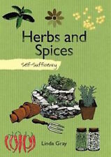 LINDA GRAY ___  HERBS AND SPICES __ SELF SUFFICIENCY ____ BRAND NEW ___ FREEPOST