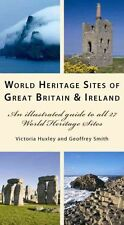 NEW World Heritage Sites of Great Britain and Ireland: An Illustrated Guide to A