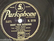 78rpm LUTON GIRLS CHOIR count your blessings / break of day R.3118