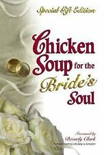 Chicken Soup for the Bride's Soul - Special Gift Edition-ExLibrary
