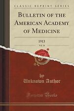 Bulletin of the American Academy of Medicine, Vol. 14 : 1913 (Classic...