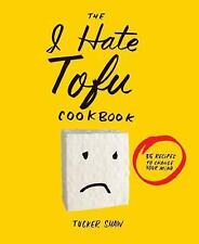 The I Hate Tofu Cookbook: 35 Recipes to Change Your Mind-ExLibrary