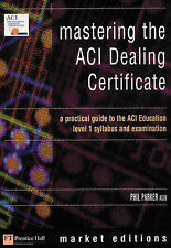 Mastering the ACI Dealing Certificate: A Practical Guide to the ACI Education Le