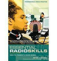 Essential Radio Skills: How to Present a Radio Show by Peter Stewart...