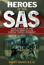 Heroes Of The SAS: True Stories Of The British Army's Elite Special Forces Regim
