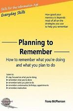 Planning to Remember : How to Remember What You're Doing and What You Plan to...