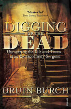 Digging Up the Dead: Uncovering the Life and Times of an Extraordinary...