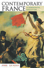 Contemporary France: A Democratic Education by Anne Sa'adah (Paperback, 2003)