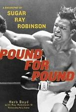 Pound for Pound: A Biography of Sugar Ray Robinson Boyd, Herb, Robinson, Ray Ha
